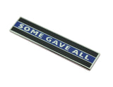 SOME GAVE ALL Thin Blue Line Citation Bar Police Undress Merit Award Commendation Lapel Pin