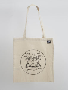 "Tote Bag ""Let be me in you paradise"""