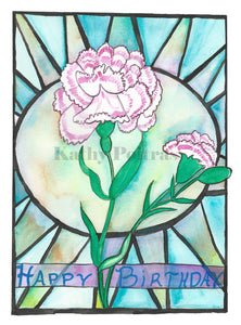 Hand made birthday card, in the naïve folk art style of Kathy Poitras. Inspired by the Carnations birth  flower of the month for January.    Carnations with a stain glass inspired background.  The original was created on watercolor paper.