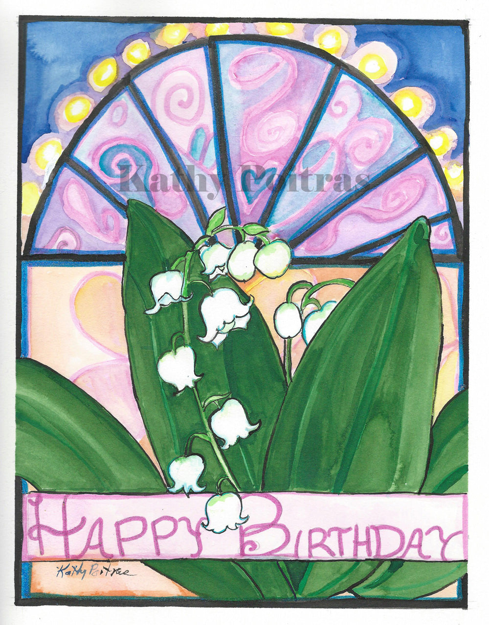 Hand made birthday card, in the naïve folk art style of Kathy Poitras. Inspired by the May birth  flower of the month, Lily of the valley.   Lily of the valley with a stain glass inspired background.  With an impression of lights across an arch at the top.  A celebratory ribbon that says