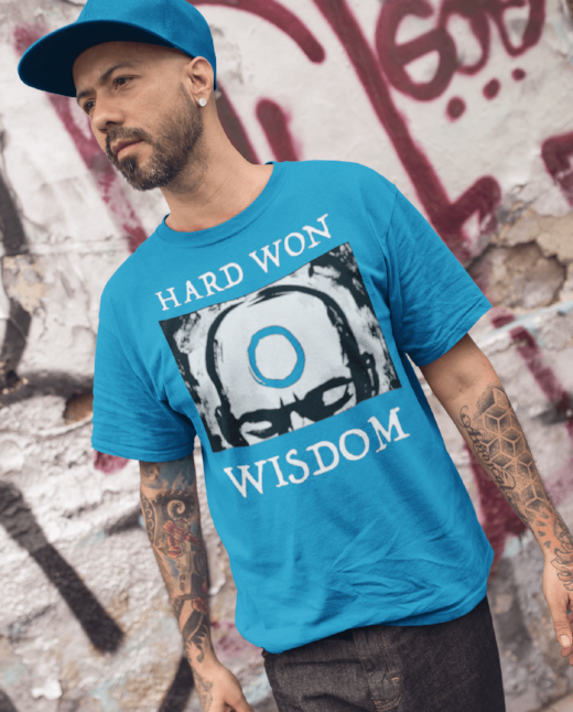 Hard Won Wisdom Men's Street Fashion Dope Shirt