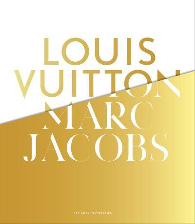 "Livre ""Louis Vuitton/ Marc Jacobs"""
