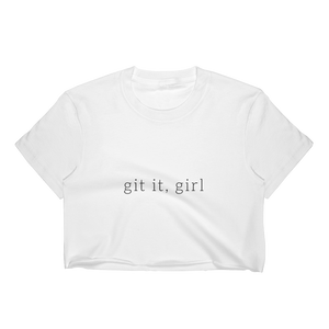 Git it Girl Crop Top