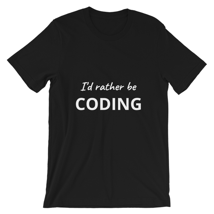 I'd Rather Be Coding Unisex Tee (Black)