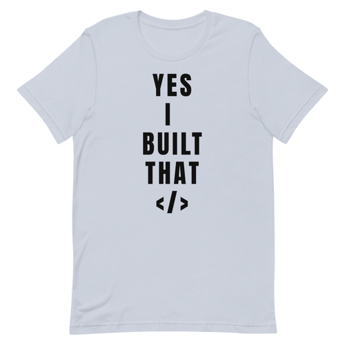 Yes I Built That Short-Sleeve Unisex T-Shirt