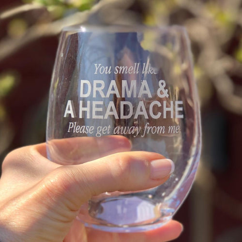 Drama & Headache Stemless Wine Glass