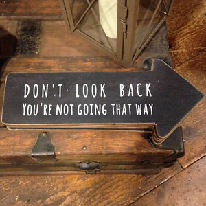 Don't Look Back Arrow Sign