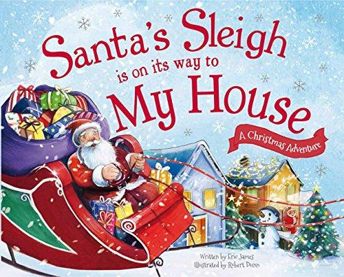Santa's Sleigh is on its way to My House; A Christmas Adventure Book