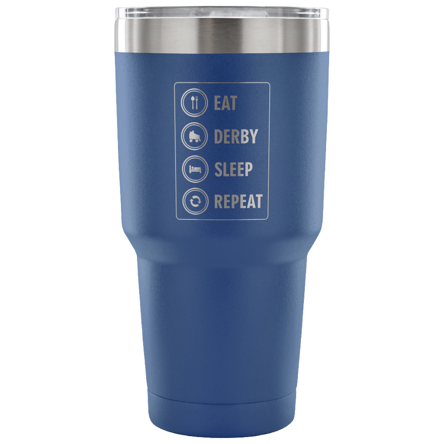 Tumbler - Eat Derby Sleep Derby themed apparel - Roller Derby Love