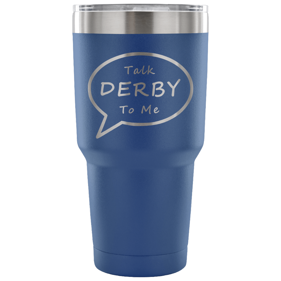 Tumbler - Talk Derby To Me Derby themed apparel - Roller Derby Love
