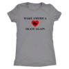Womens Triblend - Make America Skate Again