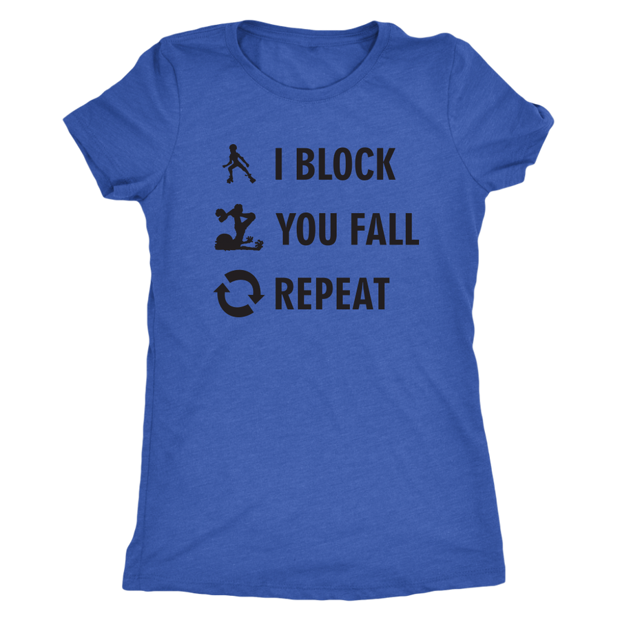 Women's Triblend - I Block You Fall Derby themed apparel - Roller Derby Love