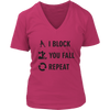 Women's V-Neck - I Block You Fall Derby themed apparel - Roller Derby Love