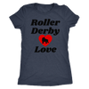 Women's Triblend - Roller Derby Love Derby themed apparel - Roller Derby Love