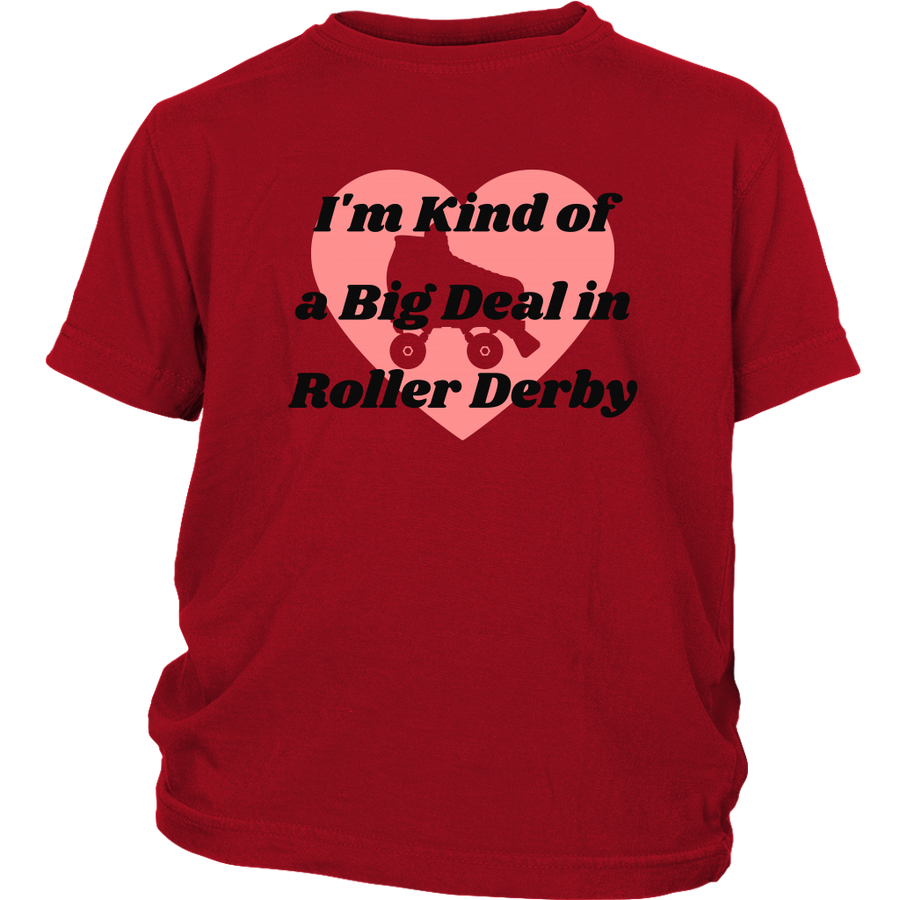 Youth Shirt - Kind of a Big Deal - Roller Derby themed apparel by RollerDerby.Love