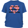 Youth Shirt - Kind of a Big Deal Derby themed apparel - Roller Derby Love
