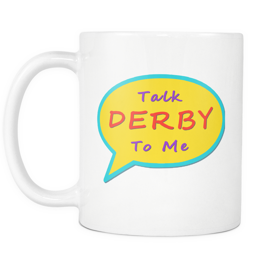 Mug - Talk Derby To Me - Roller Derby themed apparel by RollerDerby.Love
