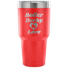 Tumbler - Roller Derby Love - Roller Derby themed apparel by RollerDerby.Love
