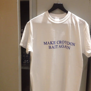 MAKE CROYDON BAIT AGAIN