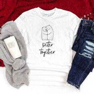 Better together t-shirt with bear couple, UNISEX Matching Valentine's Day outfit, Gift for her
