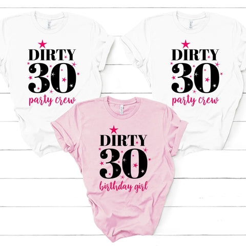 Dirty 30 Birthday Girl And Party Crew T-Shirt Unisex Sizes 30Th Birthday T Shirt
