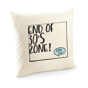 End Of 30'S Zone Cushion Cover, Cute Birthday Gift, Suitable For All Ages.