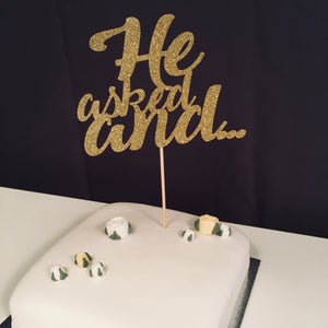 He asked and... Cake Topper. Bridal Shower Decoration