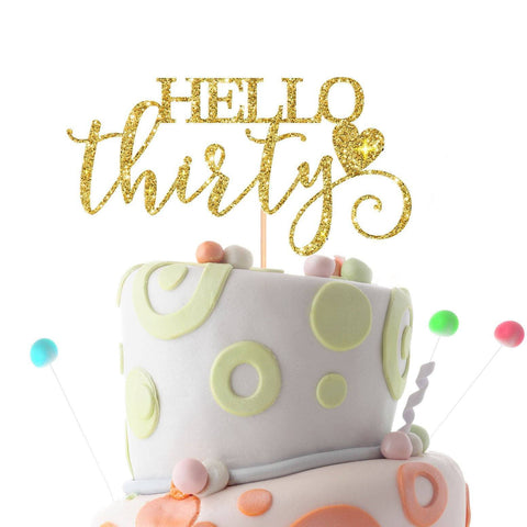 Hello Thirty Cake Topper. Suitable for All Ages