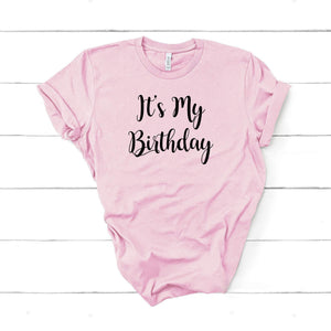 It'S My Birthday T-Shirt Unisex Sizes /Suitable All Ages Birthday Girl Tee