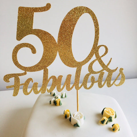Personalised 50 and Fabulous Cake Topper. Birthday Decorations