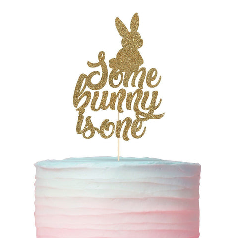 Some Bunny Is One Cake Topper, Easter Birthday Cake Topper