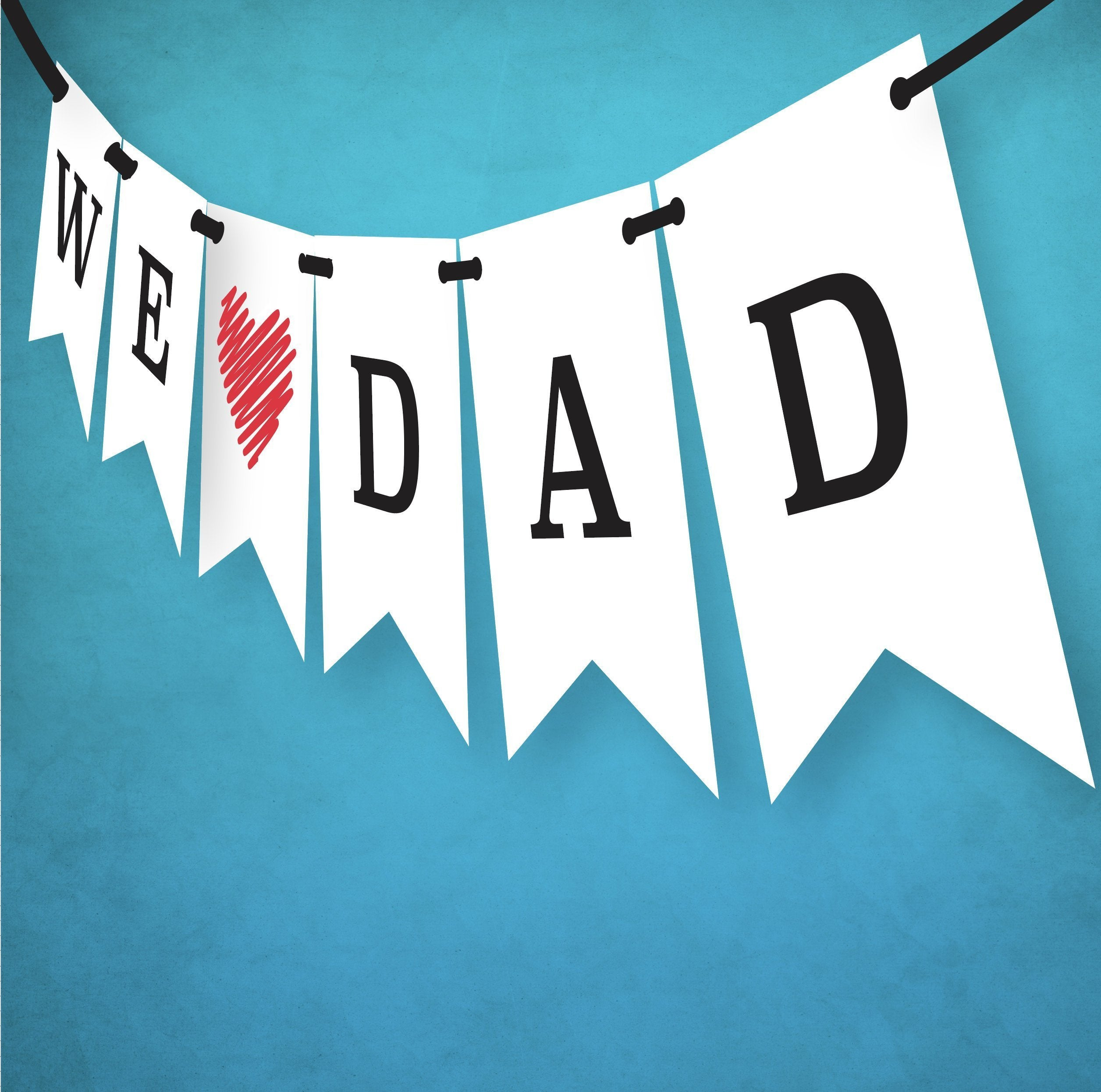 We Love Dad Banner. Happy Fathers Day Decoration