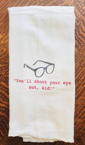 You'll Shoot Your Eye Out Tea Towel
