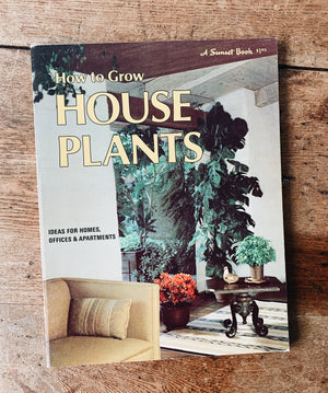 Vintage How to Grow House Plants Sunset Book