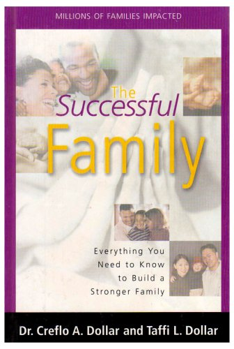 The Successful Family: Everything You Need to Know to Build a Stronger Family: Creflo A Dollar: 0697818346811: Amazon.com: Books