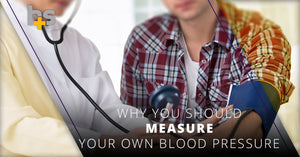 Why You Should Measure Your Own Blood Pressure