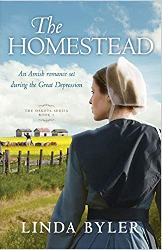 The Homestead: The Dakota Series, Book 1 by Linda Byler