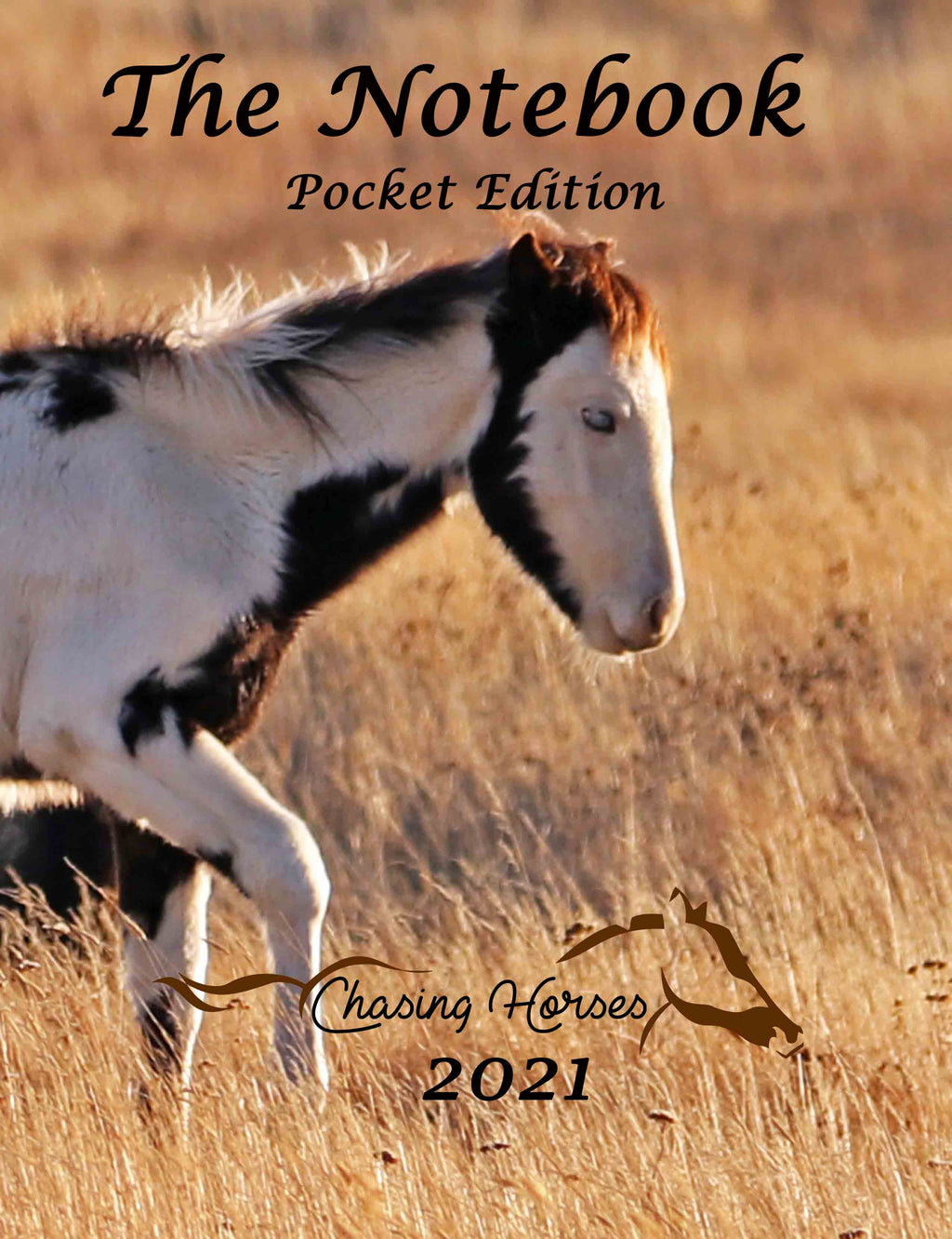 Chasing Horses 2021 The Notebook - pocket version