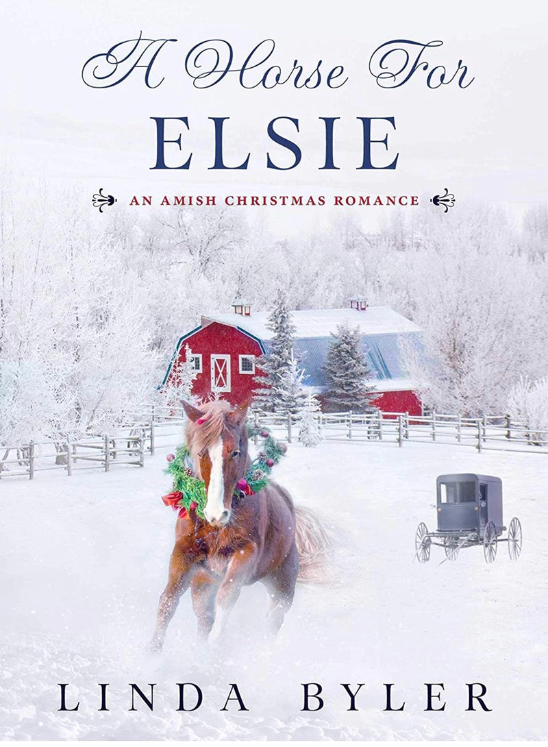 A Horse for Elsie by Linda Byler