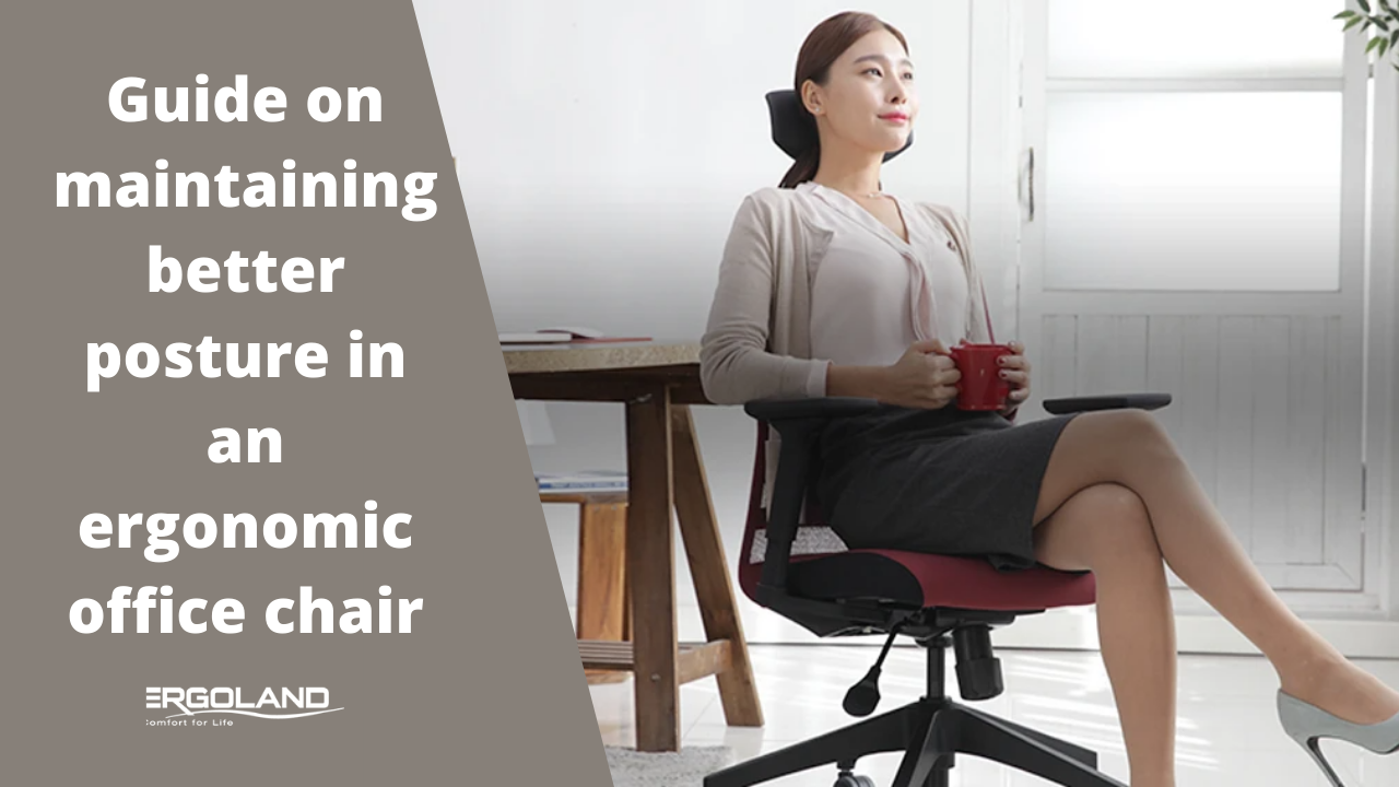 Guide on maintaining better posture in an ergonomic office chair