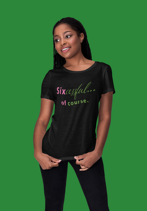 Sixcessful of Course Women's short sleeve t-shirt