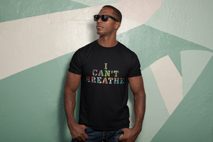 I CAN'T BREATHE Short-Sleeve Unisex T-Shirt