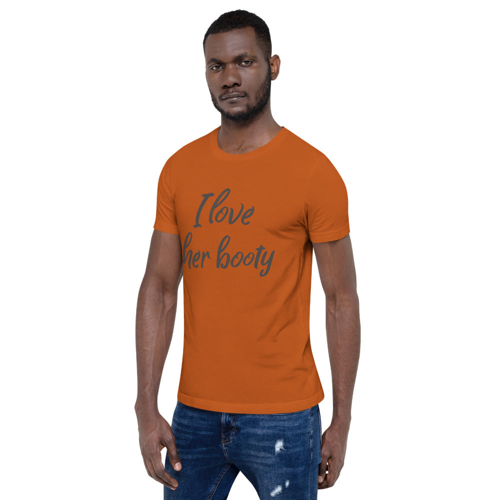 I Love Her Booty Short-Sleeve Unisex T-Shirt