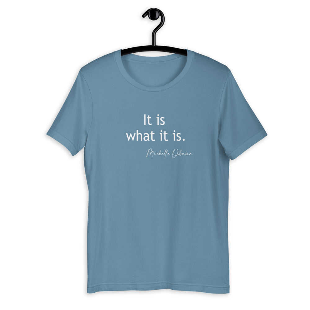 It Is What It Is Short-Sleeve Unisex T-Shirt