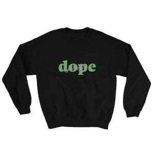 Pretty Dope Green Sweatshirt