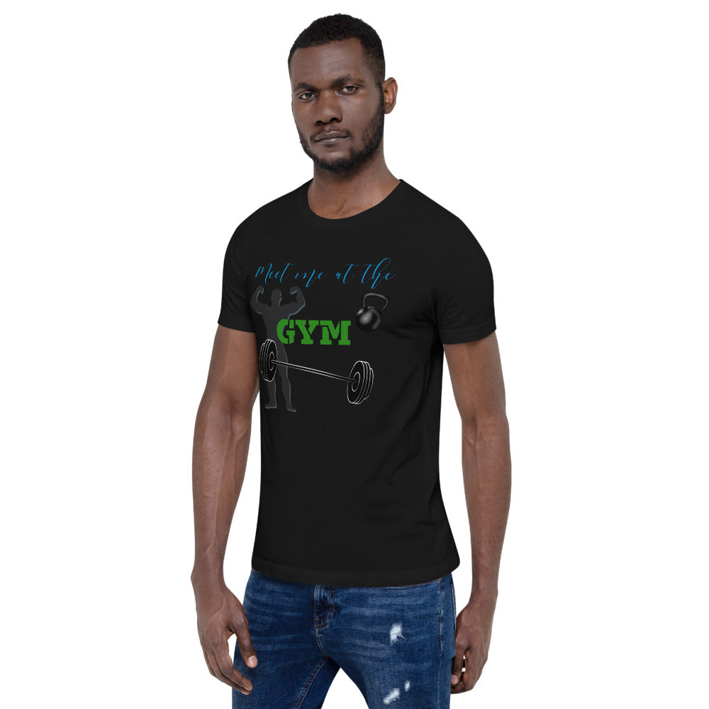 Meet me at the Gym Short-Sleeve Unisex T-Shirt