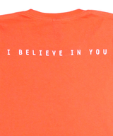 T-Shirt | 'I Believe in You' on Tangerine