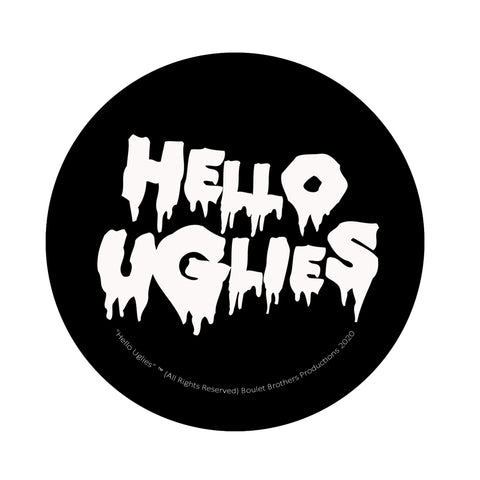 """HELLO UGLIES"" STICKER"