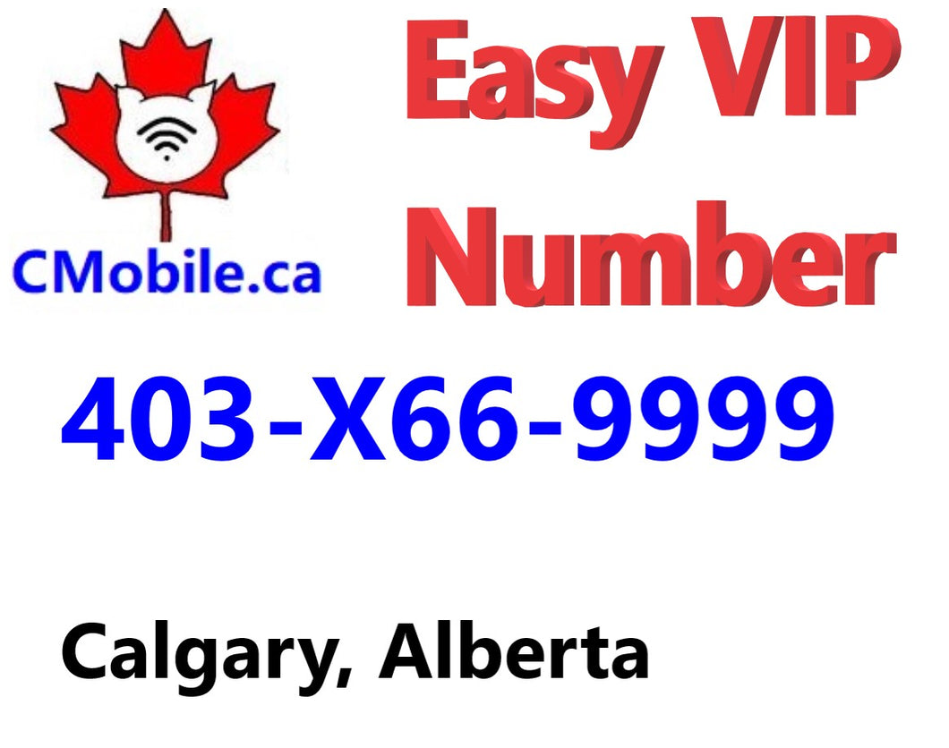 VIP easy Business Number ,  403-X66-9999 from Calgary , Alberta