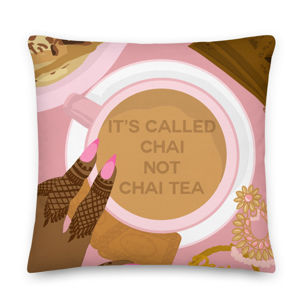 IT'S NOT CHAI TEA Pillow